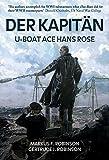 Der Kapitan: U-Boat Ace Hans Rose - Markus F. Robinson