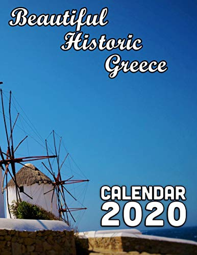 Beautiful Historic Greece Calendar 2020: 14 Month Desk Calendar Showing the Beauty of Ancient and Modern Greece