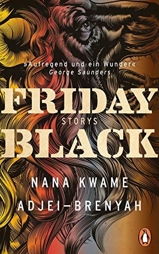 Friday Black: Storys - Der Überraschungsbestseller aus den USA (German Edition)