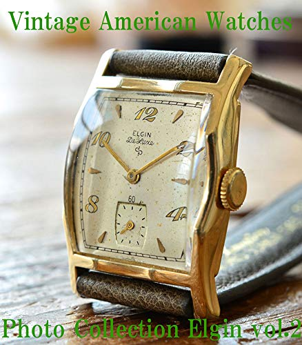Vintage American Watches Photo Collection Elgin vol.2 (English Edition)