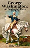 George Washington: 60 Fascinating Facts For Kids