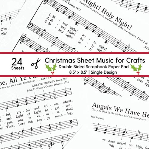 Christmas Sheet Music Scrapbook Paper: Craft Pad for Card Making, Decorationg, Origami, Backgrounds and More