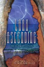 Lark Ascending (The Skylark Trilogy) by Meagan Spooner (2014-10-01)