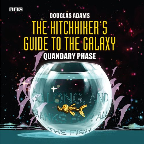 The Hitchhiker's Guide to the Galaxy, The Quandary Phase (Dramatized) cover art