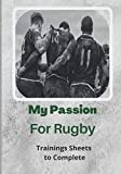 My Passion Rugby: Rugby Special Training Book - Improve Your Sessions and Player Skills - 50 Training Cards to Complete - Large Format - For Rugbyman