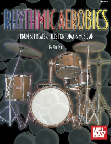 Compare Textbook Prices for Mel Bay Rhythmic Aerobics: Drum Set Beats and Fills For Today's Musician  ISBN 0796279066792 by Ryan, Jim