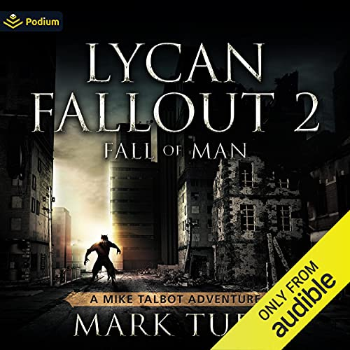 Lycan Fallout 2: Fall of Man Audiobook By Mark Tufo cover art