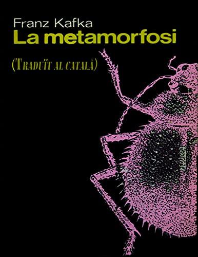 LA METAMORFOSI: (Taduït al català) (Catalan Edition)