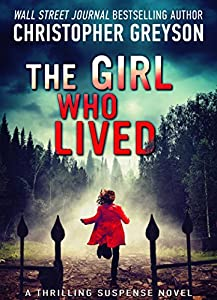 The Girl Who Lived: A Thrilling Suspense Novel from Greyson Media