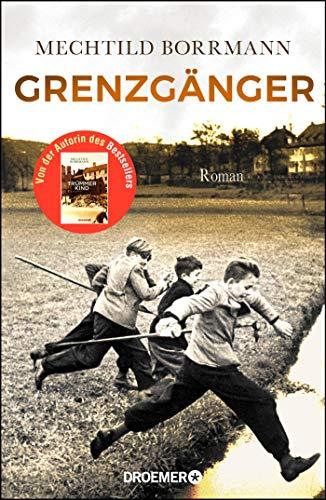 Image of Grenzgänger: Roman. Die Geschichte einer verlorenen Kindheit