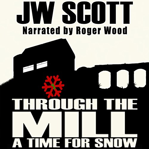 Through the Mill: A Time for Snow audiobook cover art