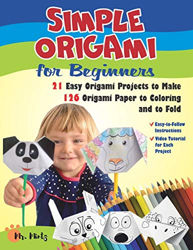 Simple Origami for Beginners. 21 Easy Origami Projects to Make Plus 126 Origami Paper to Coloring and to Fold: Easy-to-Follow Instructions and Video ... Project (Easy Origami For Kids With Paper)