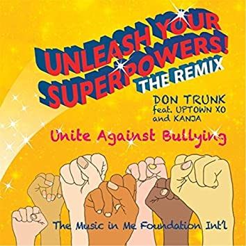 Unleash Your Superpowers! (The Remix) [feat. Uptown XO & Kanja]