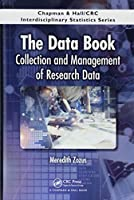 The Data Book: Collection and Management of Research Data (Chapman & Hall/CRC Interdisciplinary Statistics)