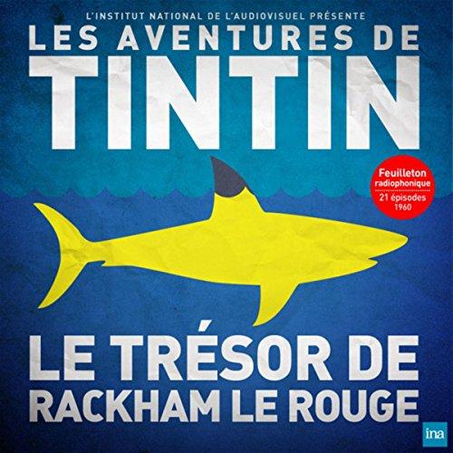 Tintin - Le Trésor de Rackham le Rouge - Episode 6 (diffusé le 20/02/1960)