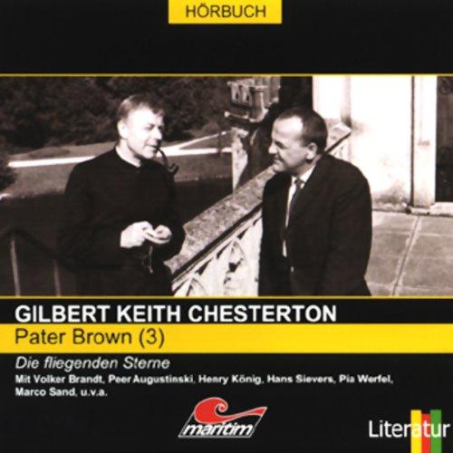 Die fliegenden Sterne     Pater Brown 3              Autor:                                                                                                                                 Gilbert Keith Chesterton                               Sprecher:                                                                                                                                 Volker Brandt,                                                                                        Peer Augustinski,                                                                                        Pia Werfel                      Spieldauer: 55 Min.     17 Bewertungen     Gesamt 4,1