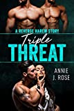 Triple Threat: A Reverse Harem Story (English Edition)