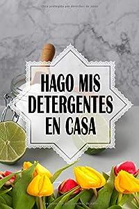 hago mis detergentes en casa: fabrica sus productos de limpieza con productos naturales y disponibles en todos los hogares.