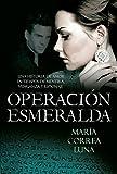 Operación esmeralda: Una historia de amor en tiempos de mentira, venganza y espionaje