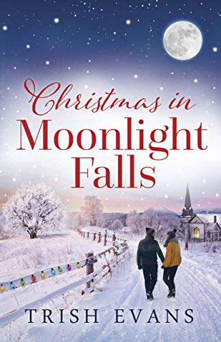 Christmas In Moonlight Falls by [Trish Evans]