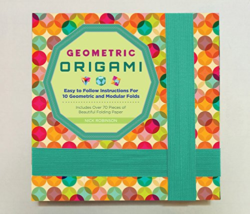 Geometric Origami Kit: Easy to Follow Instructions For 10 Geometric and Modular Folds-Includes Over 70 Pieces of Beautiful Folding Paper