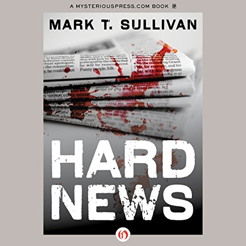 Hard News Audiobook By Mark T. Sullivan cover art