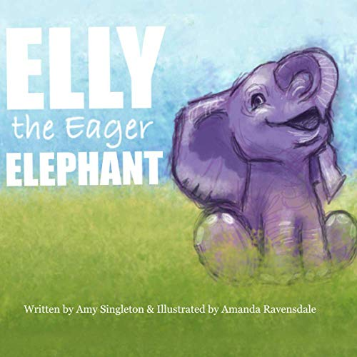 Elly the Eager Elephant (African Animals Emotional Health)