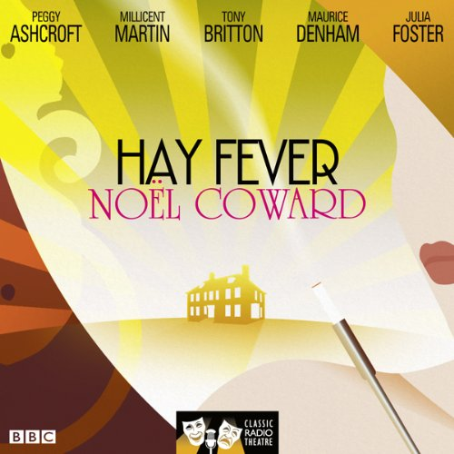 Hay Fever (Classic Radio Theatre) audiobook cover art