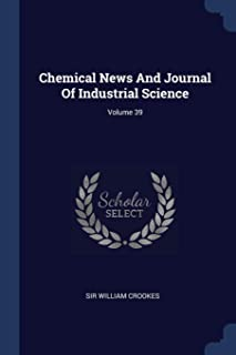 Chemical News and Journal of Industrial Science; Volume 39