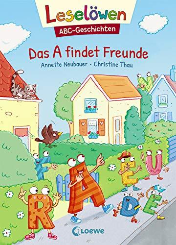 Leselöwen - ABC-Geschichten - Das A findet Freunde: ABC lernen mit Geschichten und Bildern - Buchstabeneinführung, Buchstaben entdecken und lernen (1. Klasse)