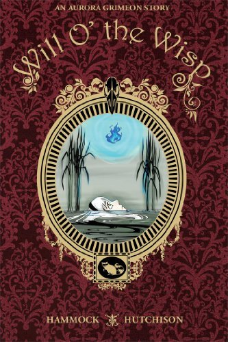Will o' the Wisp (Aurora Grimeon) by Tom Hammock (2014-01-14)