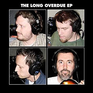 The Long Overdue - EP