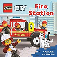 LEGO® City Fire Station: A Push, Pull and Slide Book (LEGO® City Push, Pull and Slide Books)