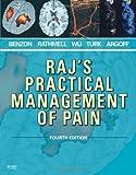 Raj's Practical Management of Pain (PRACTICAL MANAGEMENT OF PAIN (RAJ))