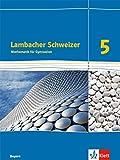 Lambacher Schweizer Mathematik 5. Ausgabe Bayern: Schülerbuch Klasse 5 (Lambacher Schweizer. Ausgabe für Bayern ab 2017)
