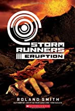 Storm Runners Book 3: Eruption by Roland Smith(1905-05-26)