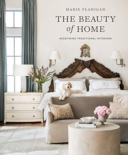Compare Textbook Prices for The Beauty of Home: Redefining Traditional Interiors Illustrated Edition ISBN 9781423654667 by Flanigan, Marie