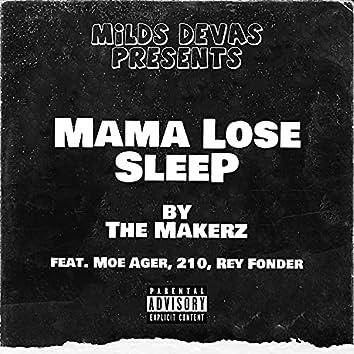 Mama Lose Sleep