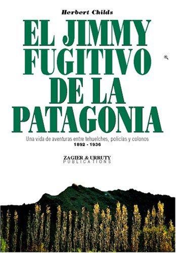 El Jimmy, fugitivo de la Patagonia