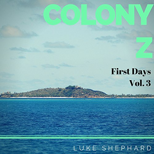 Colony Z: First Days audiobook cover art