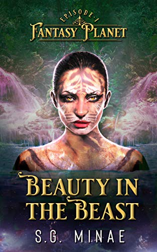 Beauty In The Beast (Fantasy Planet Book 1) by [S.G. Minae]