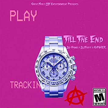 Till the End (feat. LBF Highnes & GoPager)