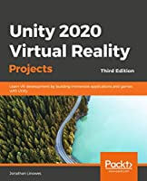 Unity 2020 Virtual Reality Projects, 3rd Edition Front Cover