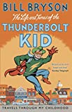 The Life And Times Of The Thunderbolt Kid: Travels Through my Childhood (Bryson Book 4) (English Edition)