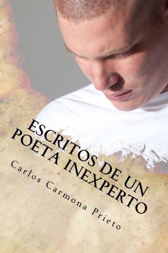 Escritos de un poeta inexperto: para lectores inexpertos