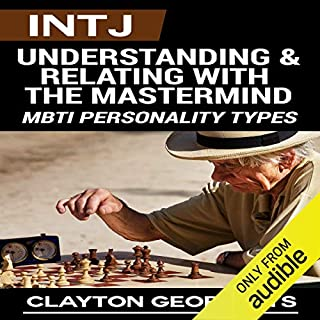 INTJ: Understanding & Relating with the Mastermind cover art