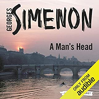 A Man's Head     Inspector Maigret; Book 5              By:                                                                                                                                 Georges Simenon,                                                                                        Frank Wynne Translator                               Narrated by:                                                                                                                                 Gareth Armstrong                      Length: 3 hrs and 40 mins     33 ratings     Overall 4.6