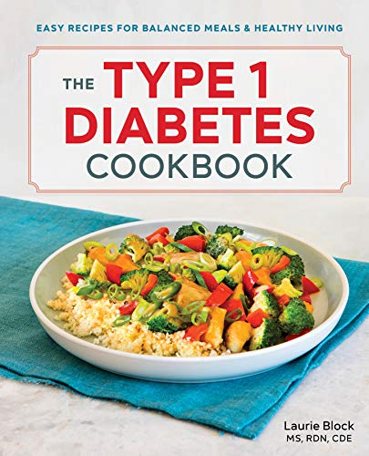 The Type 1 Diabetes Cookbook: Easy Recipes for Balanced Meals and Healthy Living