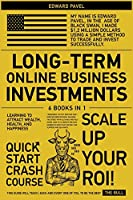 Long-Term Online Business Investments [6 in 1]: Learning to Attract Wealth, Health, and Happiness