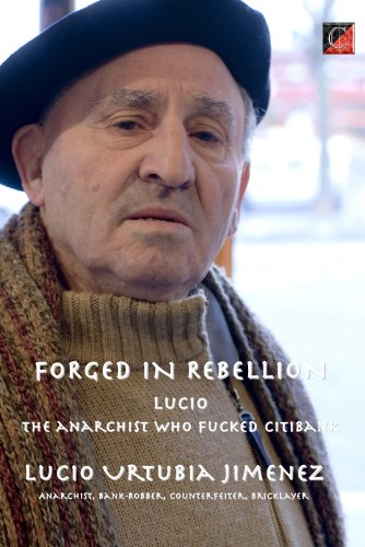 FORGED IN REBELLION LUCIO URTUBIA — The anarchist who fucked Citibank (English Edition)